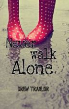 Never Walk Alone by StoryCentury321