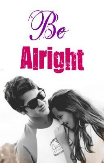 Be Alright (A Justin Bieber Story)