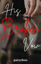 His Broken Vow by patzyboo