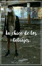 La chica de los Tatuajes. |#2| by bxbe_cam