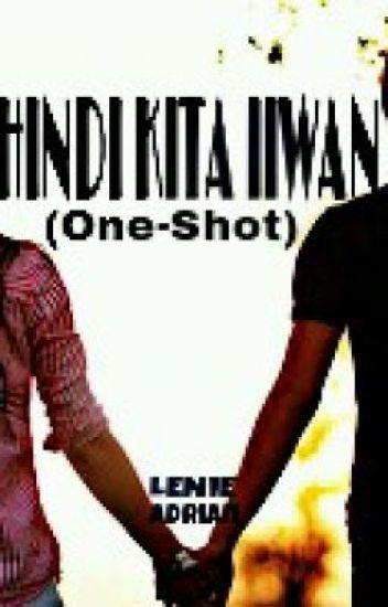 HINDI KITA IIWAN (One Shot)