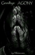(Goodbye)AGONY [Sysack] by AlfxBaccara