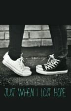 Just When I Lost Hope by TrinitySwanson