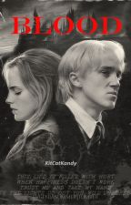 Blood - A Dramione One Shot by kitcatkandy