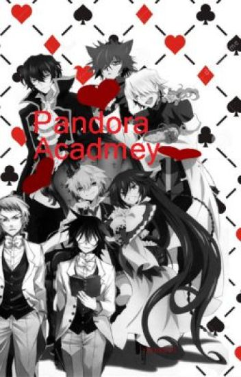 ♠Pandora ♠ Academy♣ (On A Massive Hold)