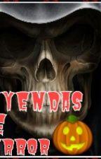 LEYENDAS DE TERROR by SoyQuimyCool