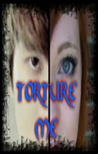 TORTURE ME (Kyuhyun love story)(with sequel) by futurewriter28