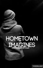 Hometown imagines ✔ by bandshometown