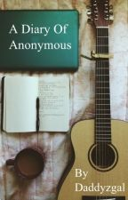 A diary of anonymous. by Daddyzgal