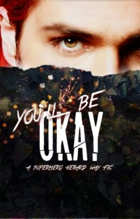 You'll Be Okay: A My Chemical Romance Fanfiction by -abattoir