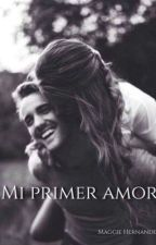 Mi primer amor by maggiehernandz