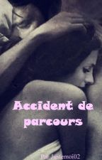 Accident de parcours by JusteMoi02