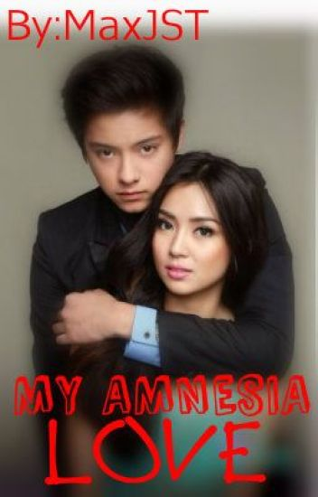My Amnesia LOVE ♥ (Kathniel Fanfic Story)