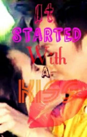 It Started With A Kiss (ViceRylle)