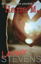 Loving Stevens (bahasa Melayu) by womanizerr_
