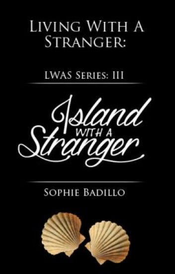 Living With A Stranger Series #3: Island With A Stranger