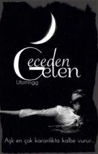 GECEDEN GELEN (ARA VERİLDİ) by Ufottingg