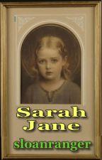 Sarah Jane   -   @Short Story by sloanranger