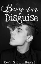 Boy in Disguise (Completed) by God_Sent