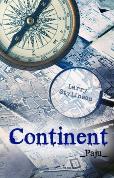 Continent |Larry Stylinson| A|B|O