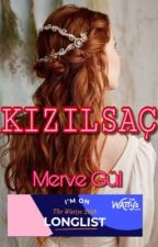KIZILSAÇ #Wattys2018 by Mervegul999