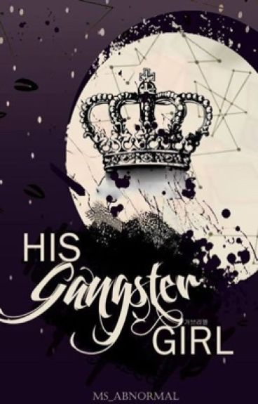 His Gangster Girl  [STBP by LIB; Unedited Version]