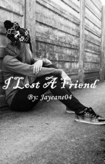 I Lost A Friend (On Going)