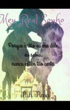 Meu real sonho by Pahhsilveira