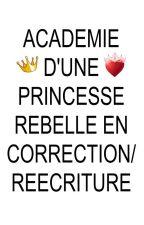 Académie d'une princesse rebelle by Reveuse27