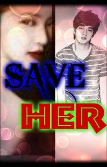 SAVE HER