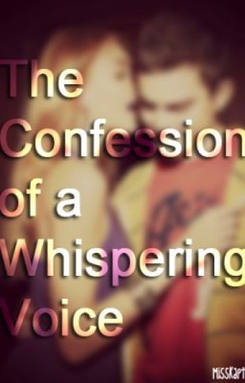 The Confession of a Whispering Voice (ONESHOT)
