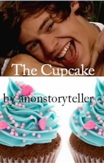 The Cupcake (Harry Styles/One Direction One Shot Fan Fiction)