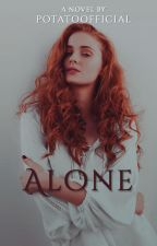 ALONE // h.s. ✓ by PotatoOfficial