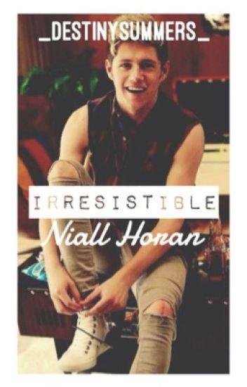 Irresistible [ Niall Horan ]