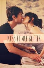 Kiss It All Better (One Shot English Story) by eastravagant