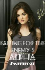 Falling for the enemy's Alpha by Sweetfozi