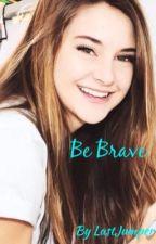 Be Brave by LastJumper