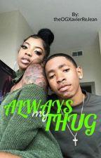 Always My Thug. by ZaaayZaaay
