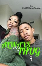 Always My Thug. by ZaaayZaaay