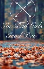 The Bad Girls Good Boy by BOOKWORMs2002