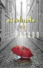 Olvidando El Pasado [2da temporada] by carol_torres003