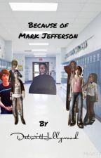 Because of Mark Jefferson (Pricefield) by DetroitHollywood
