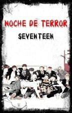 Noche de terror ~ Seventeen by ValentiinaLOVE