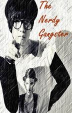 THE NERDY GANGSTER [NEW VERSION] by thecold_one