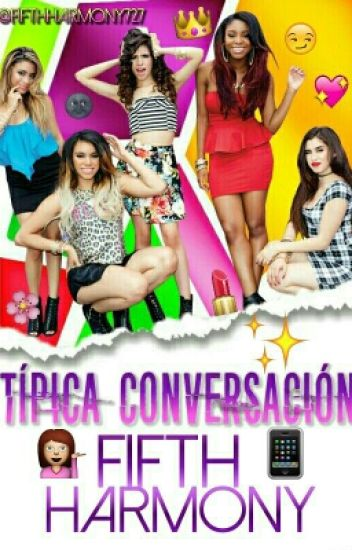 Tipica conversacion Fifth Harmony