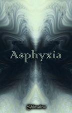 Asphyxia by Shimaira