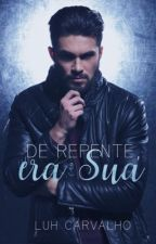 De Repente, era Sua. (Degustação) by LucianaCarvalho2