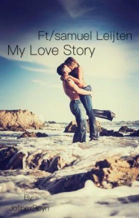 My love story ft/Samuel Leijten/fanfictie by JolinexReyn