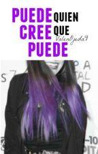 PUEDE Quien CREE Que PUEDE-2° Temporada de NEPTEPS by ValOjeda_