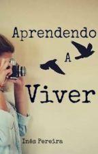 Aprendendo A Viver by Dream_Catcher_30